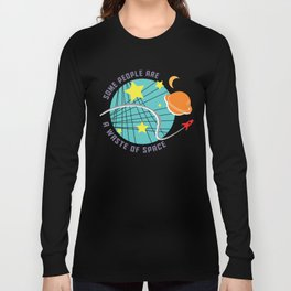 Waste of Space Long Sleeve T-shirt