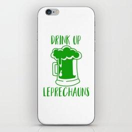Drink Up Leprechauns Green Beer Drinking St Patricks iPhone Skin