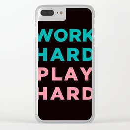 Work Hard Play Hard Clear iPhone Case