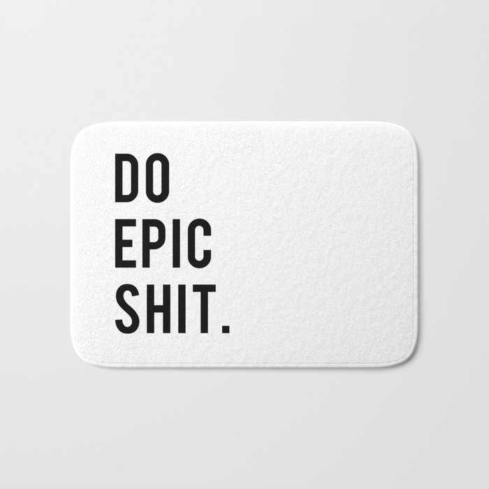 Sh Quote Magnificent Do Epic Sh*t Minimal Motivational Quote Bath Matthedailyquotes
