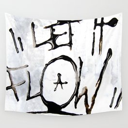 Let it Flow  Wall Tapestry
