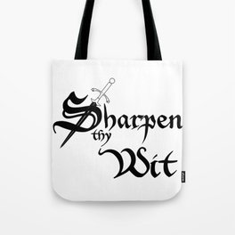 Sharpen Thy Wit Tote Bag