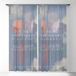 Give Energy Where You Need To Give Energy. Rest Where You Need Rest. Sheer Curtain