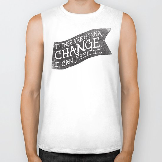 THINGS ARE GONNA CHANGE Biker Tank