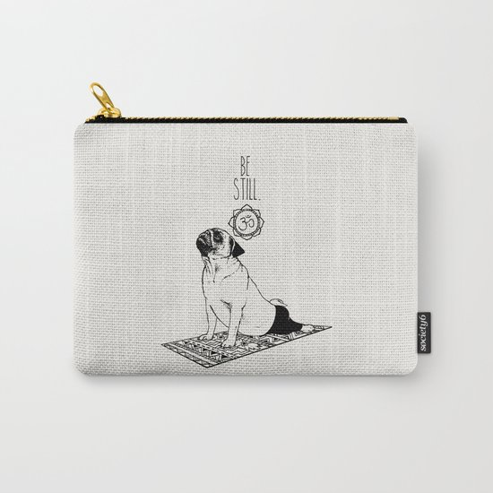 Be Still Pug Carry-All Pouch