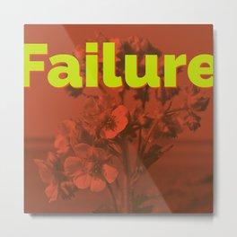 Failure Metal Print