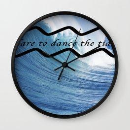 dare to dance the tide Wall Clock