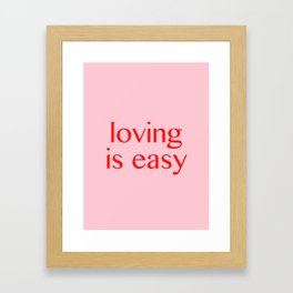 loving is easy Framed Art Print