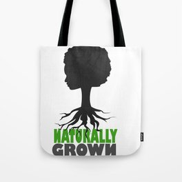 naturally grown Tote Bag
