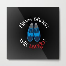 Have Shoes Will Tango Mens Blue Tango Shoes Metal Print