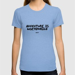 'Adventure is Worthwhile' Aesop Quote Hand Letter Type Word Black & White T-shirt