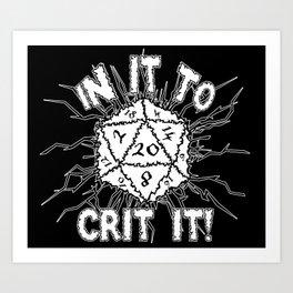 In It To Crit It! Art Print