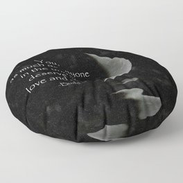 You, as much as anyone... Floor Pillow