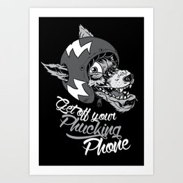 Get Off Your Phucking Phone Art Print