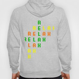 """Colorful combination of green yellow and orange tee design with text """"Relax"""".Creative way to tell it Hoody"""