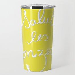 Salut les bonzesses! Travel Mug