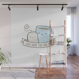 Just Here For The Tea Wall Mural