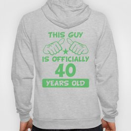 This Guy Is Officially 40 Years Old 40th Birthday Hoody