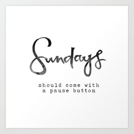 Sundays Art Print