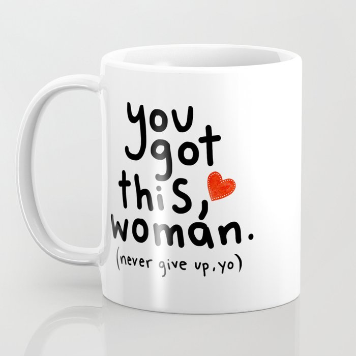 You Got This, Woman!  Coffee Mug