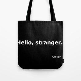 Closer quote Tote Bag