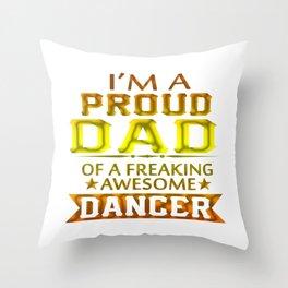 PROUD DAD OF A DANCER Throw Pillow