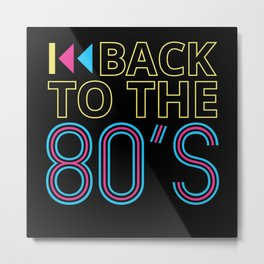 80s 80s 80s Music 80s Party 80s Fashion Metal Print