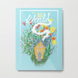 It's a Big World Metal Print
