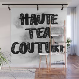 Haute Tea Couture Embellished with Smoke Wall Mural