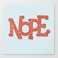 nope Canvas Prints featuring NOPE. by Josh LaFayette