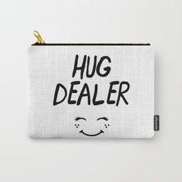 HUG DEALER SMILEY FACE - cute quote Carry-All Pouch
