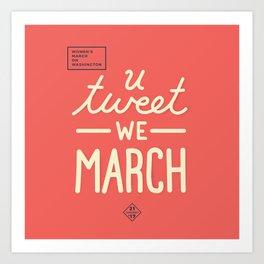 Women's March - You Tweet Art Print
