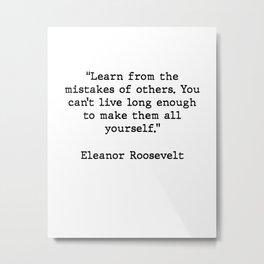 Eleanor Roosevelt Inspirational Quote Metal Print