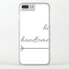 Hi Handsome arrow ( Valentine's Day Gifts / Boyfriend Husband Valentine Gift ) Clear iPhone Case