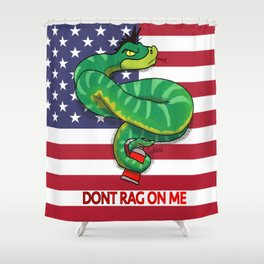 Dont RAG On Me Shower Curtain