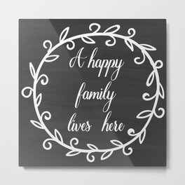 A happy family lives here Metal Print