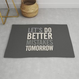 Let's do better mistakes tomorrow, improve yourself, typography illustration for fun, humor, smile, Rug