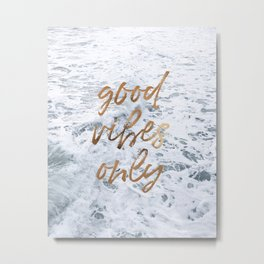 good vibes only x waves iii Metal Print