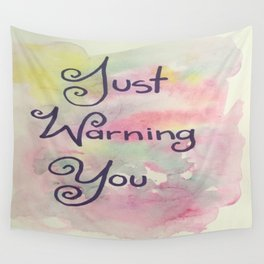 Just Warning You Wall Tapestry