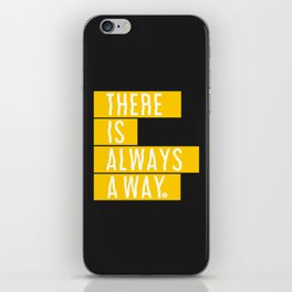 There's Always A Way iPhone Skin