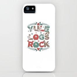 Yule Logs Rock iPhone Case