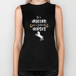 Be a Unicorn in a Field of Horses Unique Biker Tank