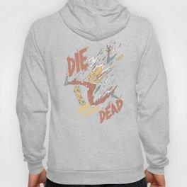 Die When You're Dead Hoody
