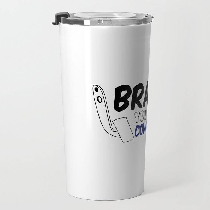 Brakes? You Mean The Coward Pedal Travel Mug