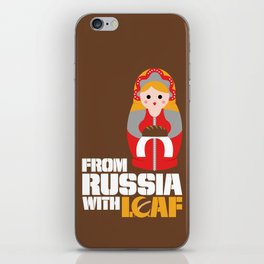 from Russia with loaf iPhone Skin