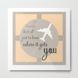 Travel quote- inspirational quote- wanderlust quote- airplane- plane- success Metal Print