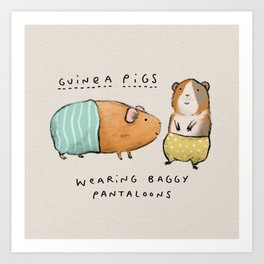 Guinea Pigs Wearing Baggy Pantaloons Art Print