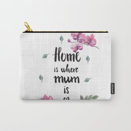 Home is where mum is Carry-All Pouch