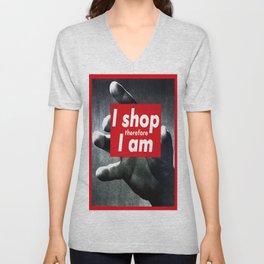 I Shop Therefore I Am Unisex V-Neck