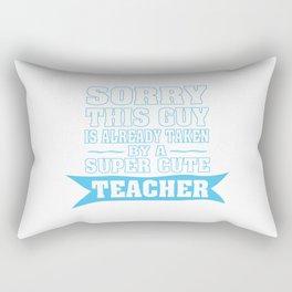 TAKEN BY A SUPER CUTE TEACHER Rectangular Pillow